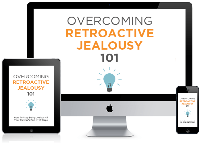 Overcoming Retroactive Jealousy 101 - Start The Course Now!